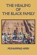 The Healing of the Black Family by Muhammad Amin (2011, Paperback)