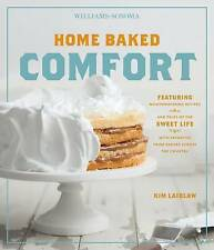 Home Baked Comfort (Williams-Sonoma): Featuring Mouthwatering Recipes and Tales