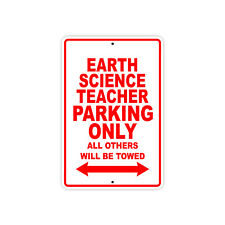 Earth Science Teacher Parking Only Gift Decor Novelty Garage Metal Aluminum Sign