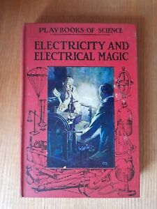 Electricity And Electrical Magic By V.E. Johnson 1928 First Edition
