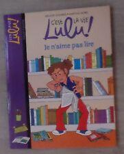 C'est la vie Lulu !, Tome 21 Je n'aime pas lire Melanie Edwards Marylise More