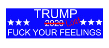 Fuck-Your-Feelings-Trump Lost Fraud Joke sticker decal fits ford chevy jeep