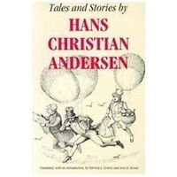 Tales and Stories by Hans Christian Andersen: By Hans Christian Andersen