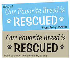 Pet STENCIL Favorite Breed Rescued Paw Print Animal Shelter Dog Cat Sign U Paint