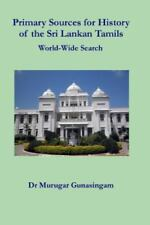 Primary Sources for History of the Sri Lankan Tamils : World-wide Search, Pap...
