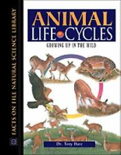 Animal Life Cycles: Growing Up in the Wild (Facts on File Natural Science
