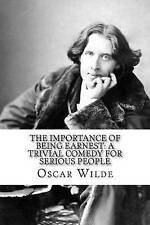 The Importance Being Earnest Trivial Comedy for Serious Peo by Wilde Oscar