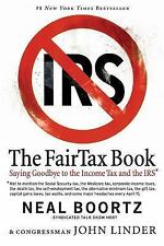 The Fair Tax Book: Saying Goodbye to the Income Tax and the IRS, Linder, John, B