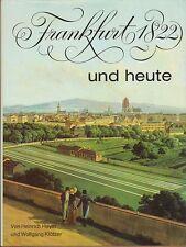 Frankfurt a. M. 1822 und heute (mit vielen teils farbigen Abb.)   1972