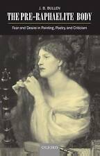 The Pre-Raphaelite Body: Fear and Desire in Painting, Poetry, and-ExLibrary
