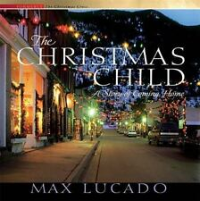 NEW - The Christmas Child: A Story of Coming Home by Lucado, Max