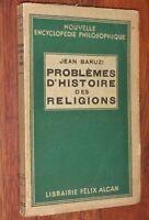 PHILOSOPHIE Jean Baruzi PROBLEMES D'HISTOIRE DES RELIGIONS 1935
