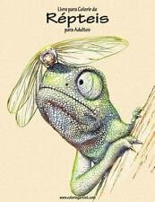 Répteis: Livro para Colorir de Répteis para Adultos 1 by Nick Snels (2016,...