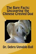 Bare Facts : Uncovering the Chinese Crested Dog, Paperback by Venable-ball, D.