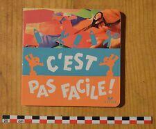 C'est pas facile, livre cartonné, Fabienne Raick, Petites Mirettes, 10 pages