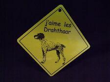 Pancarte -  J'aime les Drahthaar