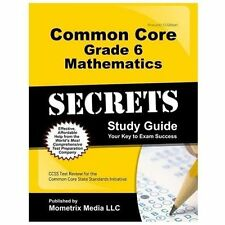 Common Core Grade 6 Mathematics Secrets Study Guide : CCSS Test Review for th...