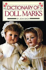 Dictionary of Dolls - Marks Makers Dates / Scarce Illustrated Book