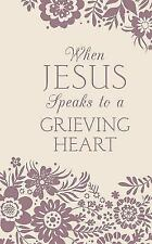When Jesus Speaks to a Grieving Heart by Janice Thompson (2017, Paperback)