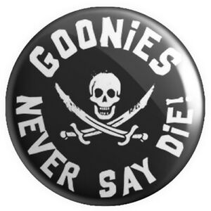 Goonies Never Say Die! BUTTON PIN BADGE 25mm 1 INCH | Retro Cult 80s Movie