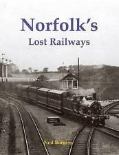 Norfolk's Lost Railways by Neil Burgess (Paperback, 2016)