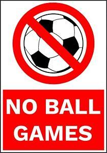 NO BALL GAMES ALLOWED WARNING STICKER & HARDBACK SIGN FOR WALLS, WINDOWS, GLASS