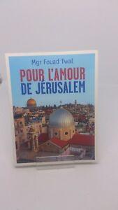 Pour l'amour de Jérusalem - Mgr Fouad Twal