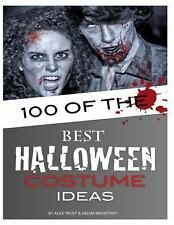 100 of the Best Halloween Costume Ideas by Alex Trost and Vadim Kravetsky...
