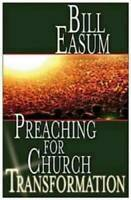 Preaching for Church Transformation - Paperback By Easum, Bill - GOOD