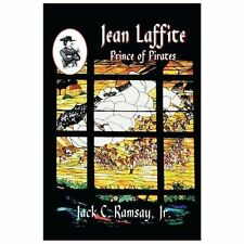Jean Laffite-Prince Of Pirates: By Jack C. Ramsay, Jr.