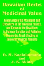 NEW Hawaiian Herbs of Medicinal Value by D. M. Kaaiakamanu