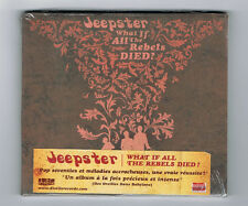 JEEPSTER - WHAT IF ALL THE REBELS DIED ? - 10 TRACKS - 2009 - NEU NEW NEU