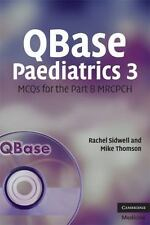QBase Paediatrics 3: MCQs for the Part B MRCPCH (No. 3) by Rachel Sidwell, Mike