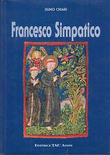 CHIARI IGINO FRANCESCO SIMPATICO 1998 LIBRO FRANCESCANESIMO