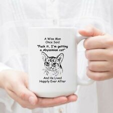 Funny Abyssinian Cat Gifts For Men Animal Lover A Wise Man Once Said Coffee Mug