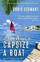 Three Ways to Capsize a Boat: An Optimist Afloat, Chris Stewart | Paperback Book