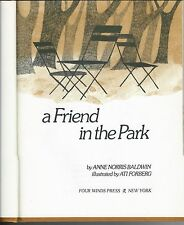 A friend in the park by anne norris baldwin ati forberg HC four winds press 1973