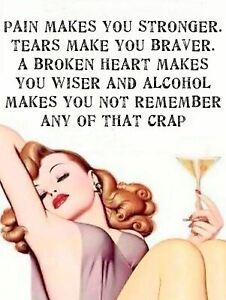 Pain alcohol    Retro Metal Plaque/Sign, Pub, Bar, Man Cave,