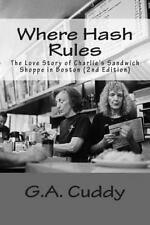 Where Hash Rules : The Story of Charlie's Sandwich Shoppe in Boston by G. A....