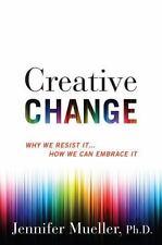 Creative Change: Why We Resist It ... by Jennifer Mueller - Brand New - HARDBACK