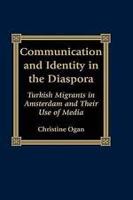 Communication and Identity in the Diaspora: Turkish Migrants in Amsterdam and Th