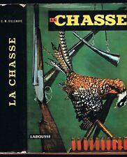 La CHASSE par G. M. VILLENAVE Dessins Roger REBOUSSIN Arme Chien Gibier Tir 1954