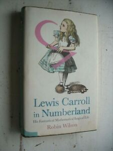 LEWIS CARROLL IN NUMBERLAND His Fantastical Mathematical Logical Life WILSON h/b
