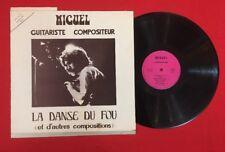 MIGUEL GUITARISTE COMPOSITIONS 260551 DANSE FOU G+ VINYLE 33T LP