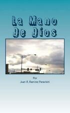 La Mano de Dios : La Poderosa Mano de Dios by Juan Ramirez Paravisini (2014,...