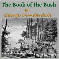 CD - Audio - The Book of the Bush - George Dunderdale - Plus 25 Bonus Books