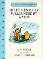 Piglet is Entirely Surrounded by Water (Winnie-the-Pooh story books) by Milne, A