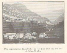 G0506 France - Une agglomération industrielle du Jura - Stampa - 1923 Old print