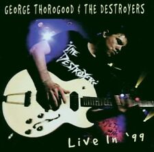 George Thorogood & The Destroyers - Live in '99  SANCTUARY RECORDS CD 2001