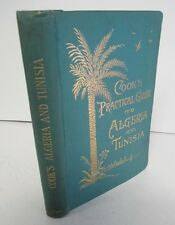 Cook's Practical Guide to ALGERIA and TUNISIA with Maps, Plans & Illustrations